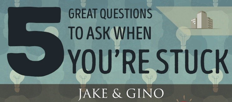 5 Vital Questions To Ask Yourself When You Are Stuck