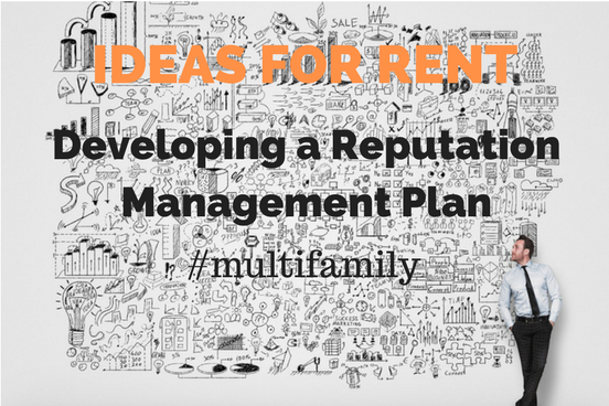 IDEAS FOR RENT - Developing a Reputation Management Plan