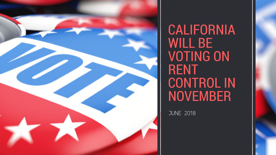 California will be Voting on Rent Control in November!