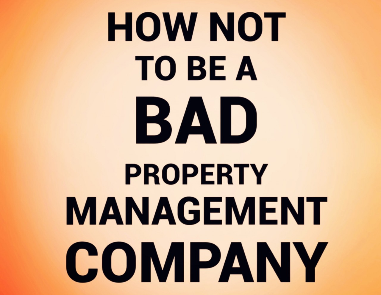 How Not to Be a Bad Property Management Company