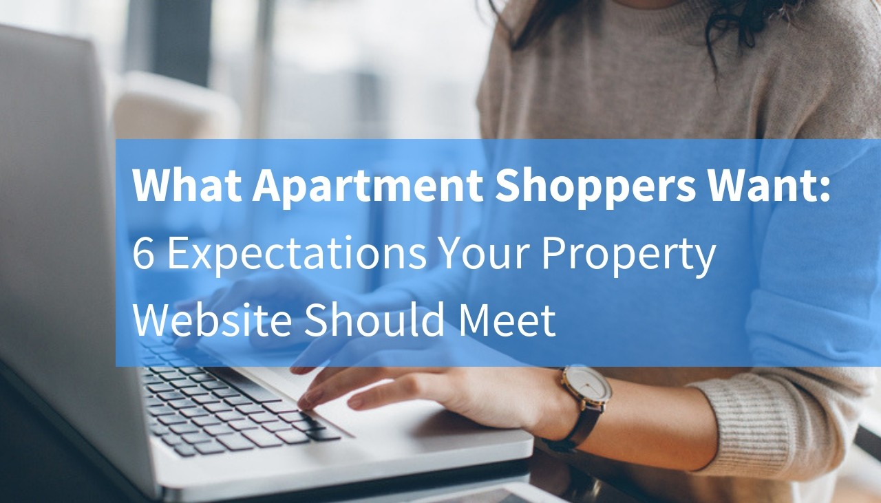 What Apartment Shoppers Want: 6 Expectations Your Property Website Should Meet