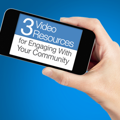 3 Video Resources for Engaging With Your Community
