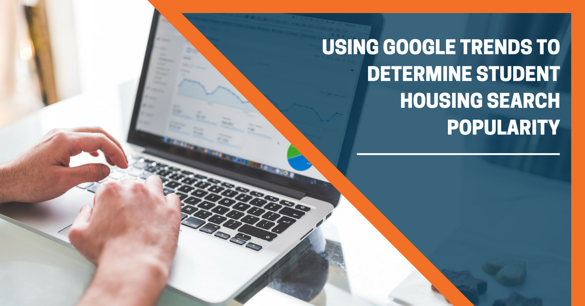 Using Google Trends To Determine Student Housing Search Popularity